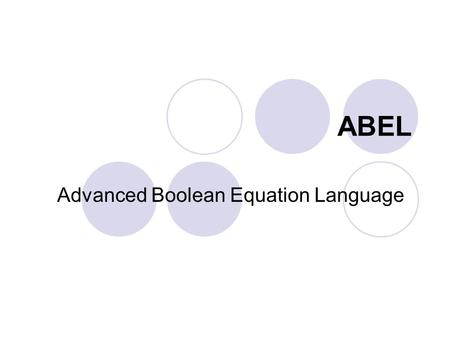Advanced Boolean Equation Language