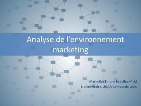 Analyse de l'environnement marketing