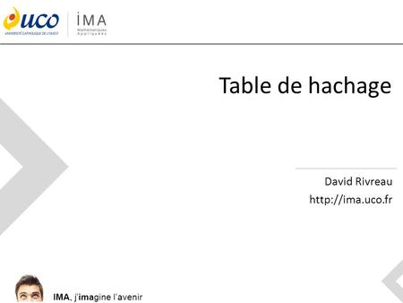 IMA, j'imagine l'avenir Table de hachage David Rivreau