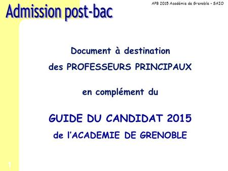 Admission post-bac GUIDE DU CANDIDAT 2015 Document à destination
