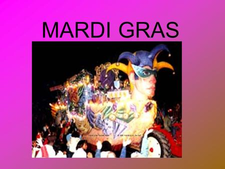 MARDI GRAS Mardi Gras Parade Float    © 1998 Holidays on the Net*