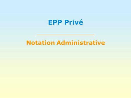 Notation Administrative