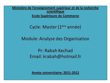 Cycle: Master (1ère année) Module: Analyse des Organisation