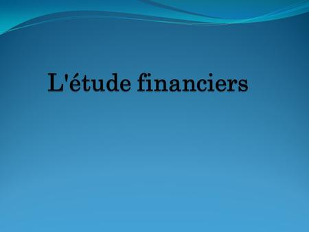 L'étude financiers .