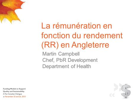 La rémunération en fonction du rendement (RR) en Angleterre Martin Campbell Chef, PbR Development Department of Health.
