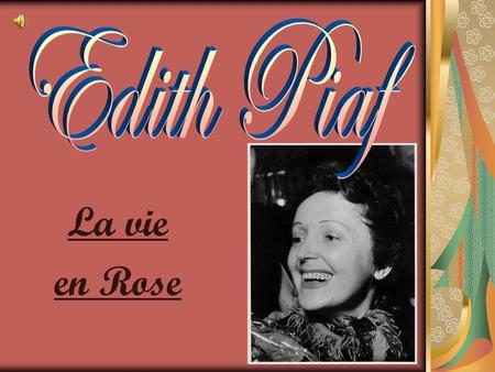 Edith Piaf La vie en Rose.