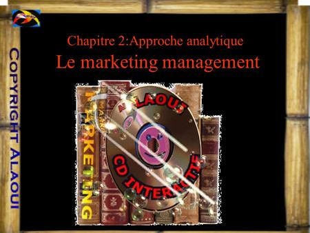 Le marketing management Chapitre 2:Approche analytique.