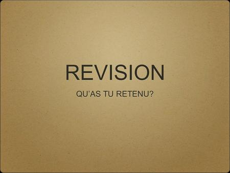 REVISION QU'AS TU RETENU?.