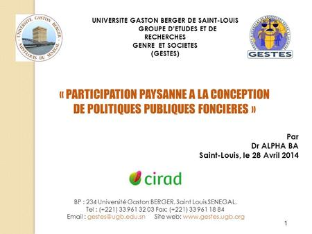 1 BP : 234 Université Gaston BERGER, Saint Louis SENEGAL, Tel : (+221) 33 961 32 03 Fax: (+221) 33 961 18 84   Site web: