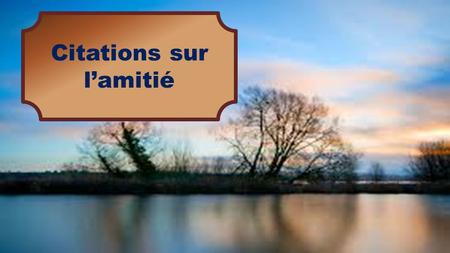 Citations sur l'amitié