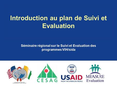 Introduction au plan de Suivi et Evaluation