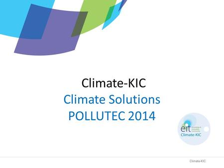 Climate-KIC Climate-KIC Climate Solutions POLLUTEC 2014.