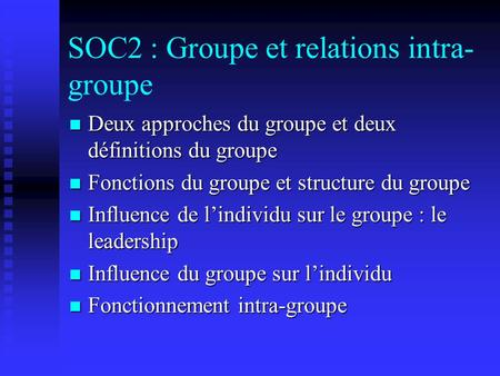 SOC2 : Groupe et relations intra-groupe