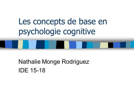 Les concepts de base en psychologie cognitive