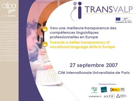 Vers une meilleure transparence des compétences linguistiques professionnelles en Europe Towards a better transparency of vocational language skills in.