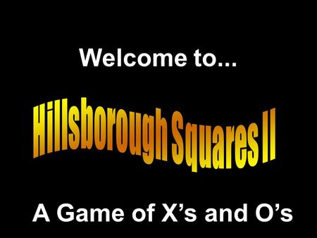 Welcome to... A Game of X's and O's Inspired by Presentation © 2000 - All rights Reserved