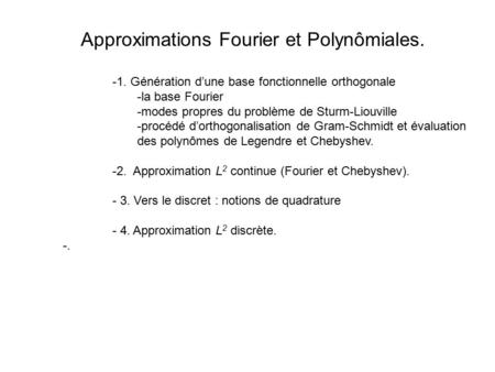 Approximations Fourier et Polynômiales.