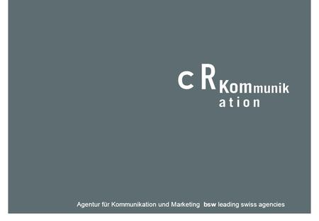 Agentur für Kommunikation und Marketing bsw leading swiss agencies.