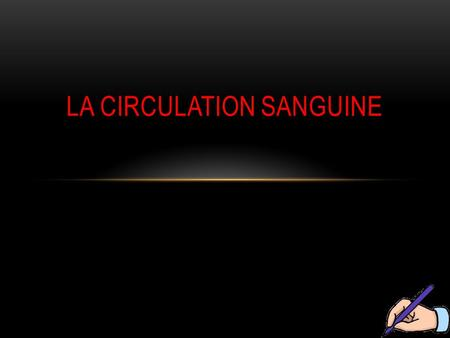 LA CIRCULATION SANGUINE