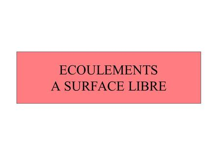 ECOULEMENTS A SURFACE LIBRE