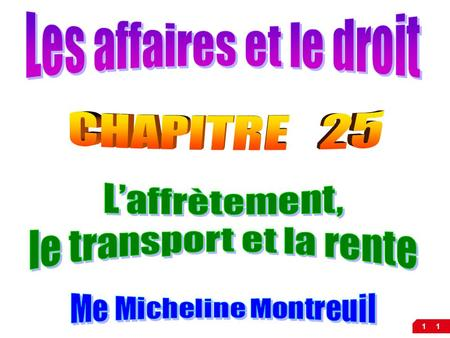 11. Contenu  L'affrètement  Le transport  La rente 2 Pages 663 à 667.