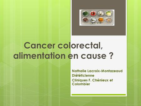 Cancer colorectal, alimentation en cause ?