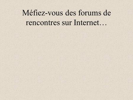 Rencontres sur internet forum