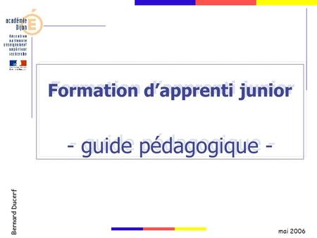 Formation d'apprenti junior - guide pédagogique -