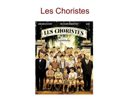 Les Choristes. French infinitiveEnglish infinitiveEnglish Perfect TenseFrench perfect tense ReçevoirTo receivereceiveda/ont reçu Venir est/sont venu(e)(s)