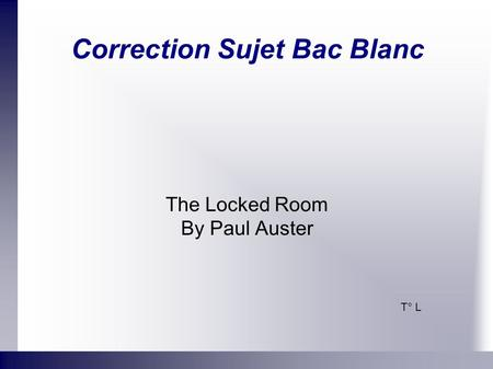 Correction Sujet Bac Blanc The Locked Room By Paul Auster T° L.