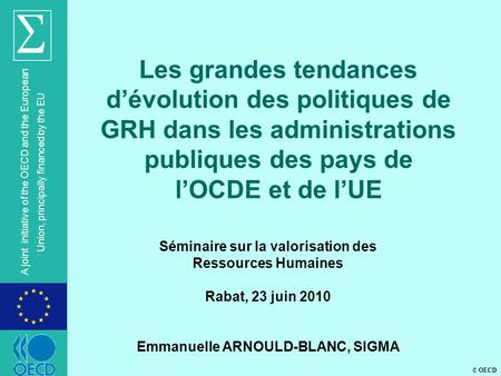 © OECD A joint initiative of the OECD and the European Union, principally financed by the EU Séminaire sur la valorisation des Ressources Humaines Rabat,