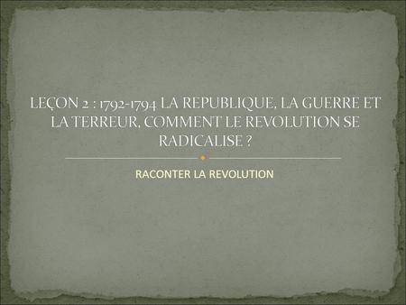 RACONTER LA REVOLUTION
