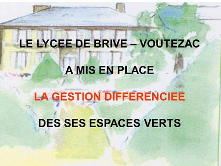 LE LYCEE DE BRIVE – VOUTEZAC LA GESTION DIFFERENCIEE