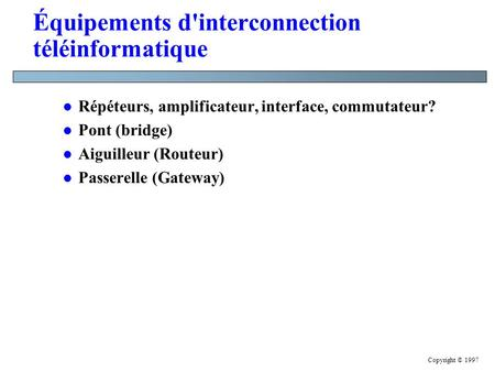 Équipements d'interconnection téléinformatique
