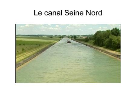Le canal Seine Nord.