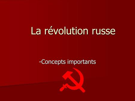 La révolution russe -Concepts importants.