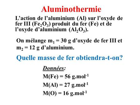 Aluminothermie Quelle masse de fer obtiendra-t-on?