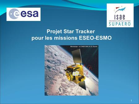 1 Projet Star Tracker pour les missions ESEO-ESMO.