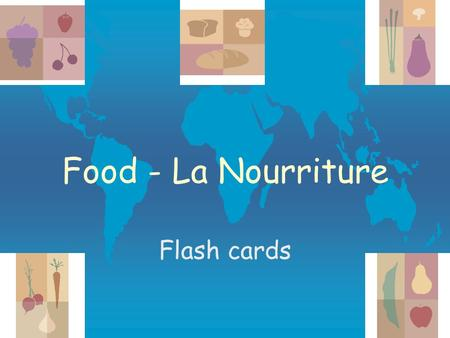 Food - La Nourriture Flash cards la cr é merie On ach è te: à:à: