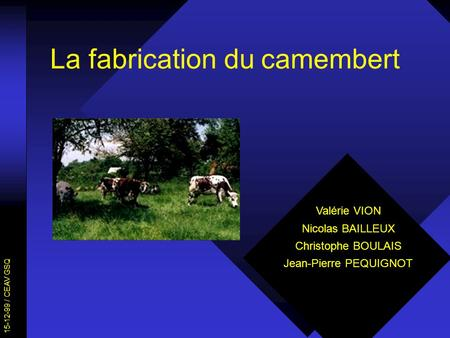 La fabrication du camembert