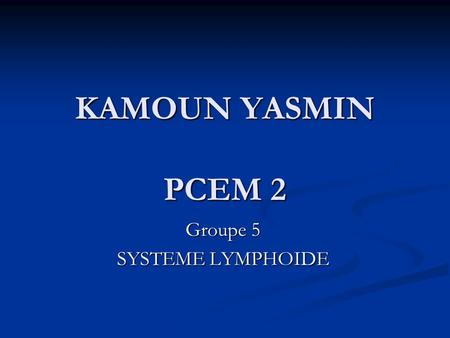 Groupe 5 SYSTEME LYMPHOIDE