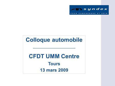 Colloque automobile CFDT UMM Centre Tours 13 mars 2009.