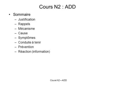 Cours N2 : ADD Sommaire Justification Rappels Mécanisme Cause