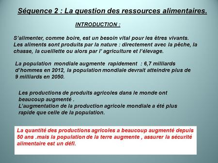 Séquence 2 : La question des ressources alimentaires.