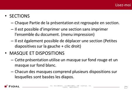 Lisez-moi SECTIONS – Chaque Partie de la présentation est regroupée en section. – Il est possible d'imprimer une section sans imprimer l'ensemble du document.