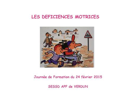LES DEFICIENCES MOTRICES
