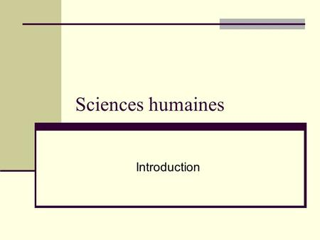 Sciences humaines Introduction.
