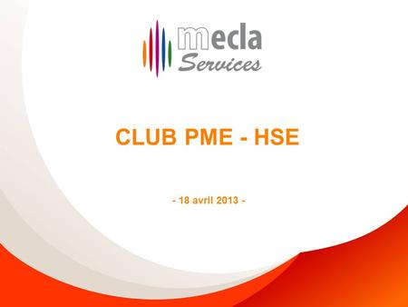 CLUB PME - HSE - 18 avril 2013 -.