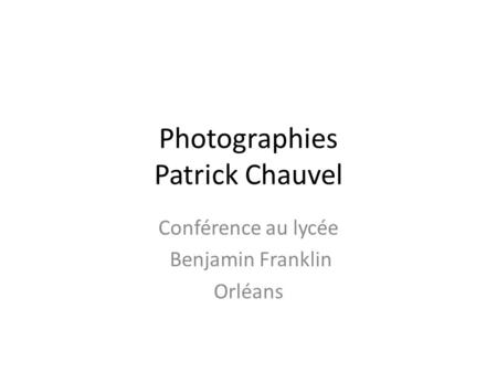 Photographies Patrick Chauvel