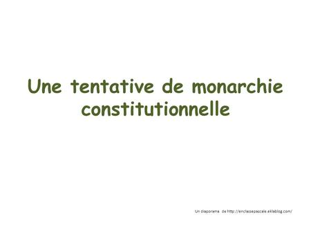 Une tentative de monarchie constitutionnelle